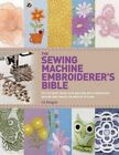 The Sewing Machine Embroiderer's Bible: Get the Most from Your Machine with Embroidery Designs and Inbuilt Decorative Stitches by Liz Keegan, Elizabeth Keegan (Paperback / softback, 2015)