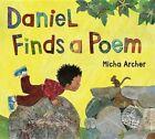 Daniel Finds a Poem 9780399169137 by Micha Archer Hardback