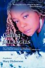 Calling All Angels The Compelling Story of a Woman Who Says I ... 9780595417285