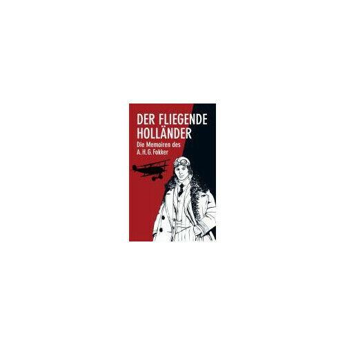 Der Fliegende Holländer Fokker, Anthony H. G. Castan, Joachim Edition Flaschen..