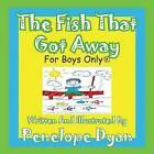 The Fish That Got Away by Penelope Dyan (Paperback / softback, 2010)
