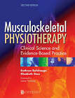 Musculoskeletal Physiotherapy: Its Clinical Science and Evidence-Based Practice by Elizabeth M. Gass, Kathryn M. Refshauge (Paperback, 2004)
