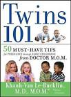 Twins 101: 50 Must-have Tips for Pregnancy Through Early Childhood from Doctor M.O.M. by Khanh-Van Le-Bucklin (Paperback, 2008)