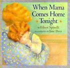 When Mama Comes Home from Work by Eileen Spinelli (Other book format, 1998)