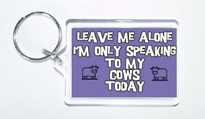 Novelty-Keyring-For-Cow-Lovers-Ideal-Gift-Present-Leave-Me-Alone-I-039-m-Only