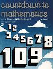 Countdown to Mathematics: v. 1 by David Sargent, Lynne Graham (Paperback, 1981)