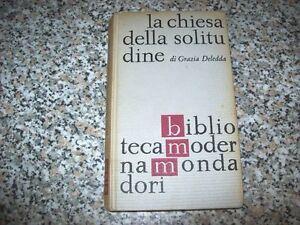 GRAZIA-DELEDDA-CHIESA-DELLA-SOLITUDINE-BIBLIOTECA-MODERNA-MONDADORI-N-445-1966