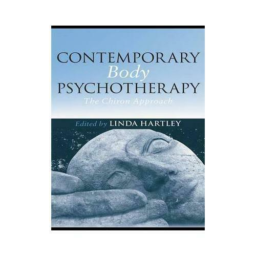 Contemporary Body Psychotherapy by Linda Hartley