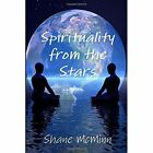 Spirituality From The Stars 9781291468403 by Shane McMinn Paperback