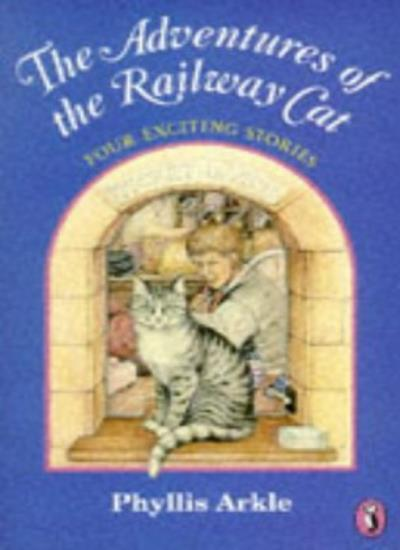 The Adventures of the Railway Cat (Young Puffin Books) By Phyllis Arkle, Lynne