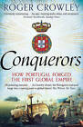 Conquerors: How Portugal Forged the First Global Empire by Roger Crowley (Paperback, 2016)