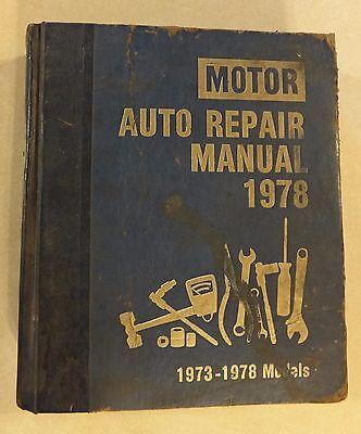 ORIGINAL MOTOR 1978 AUTO REPAIR MANUAL 1973 TO 1978 MODELS 41ST ED 1ST PRINT