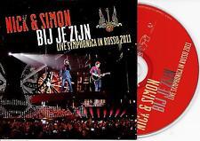 NICK & SIMON - Bij Je Zijn (Live Symphonica In Rosso 2011) CD SINGLE 3TR Holland