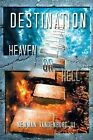 Destination: Heaven or Hell by Newman III Vandenburg (Paperback / softback, 2013)