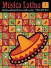 Musica Latina, Bk 1: 8 Late Elementary Piano Solos That Celebrate Latin American Styles by Alfred Publishing (Paperback / softback, 2012)