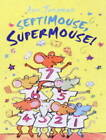 Septimouse, Supermouse! by Ann Jungman (Paperback, 2003)