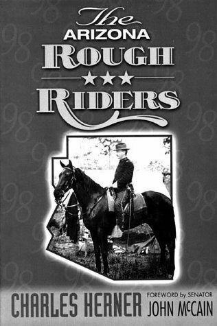 The Arizona Rough Riders by Charles Herner