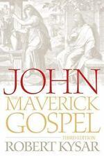 John, the Maverick Gospel by Robert Kysar (2007, Paperback)