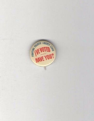 1918 pin WWI HOMEFRONT pinback ANTI 4th Liberty Loan I've Voted SUFFRAGE