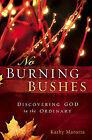 No Burning Bushes by Kathy Marotta (Hardback, 2011)