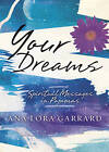 Your Dreams: Spiritual Messages in Pajamas by Ana Lora Garrard (Paperback, 2010)