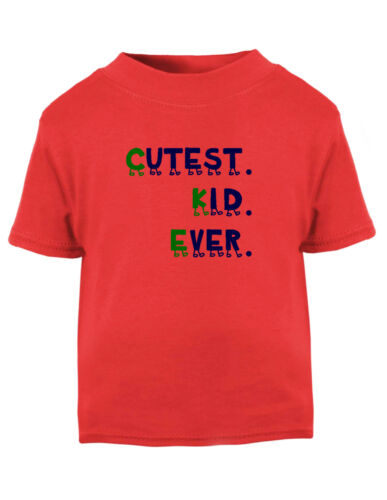 Cutest Cute Kid Ever Cotton Toddler Baby Kid T-shirt Tee 6mo Thru 7t