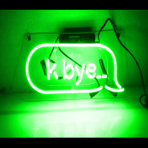 K Bye Green  Sign Neon Light Store Display Beer Bar Sign Real Neon 14/'/' x 6/'/'