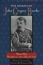 The Diaries of John Gregory Bourke Vol. 1 : November 20, 1872 - July 28 1876 by John Gregory Bourke (2003, Hardcover, Annotated)
