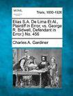 Elias S.A. de Lima et al., Plaintiff in Error, vs. George R. Bidwell, Defendant in Error.} No. 456 by Charles A Gardiner (Paperback / softback, 2012)