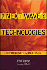 The Next Wave of Technologies: Opportunities from Chaos by Phil Simon (Hardback, 2010)