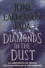Diamonds in the Dust: 365 Meditations on Finding the Extraordinary in the Ordinary by Joni Eareckson (Hardback, 1993)