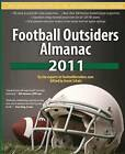 Football Outsiders Almanac 2011: The Essential Guide to the 2011 NFL and College Football Seasons by Ben Alamar, Aaron Schatz, Bill Barnwell (Paperback / softback, 2011)