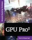 GPU Pro 5: Advanced Rendering Techniques by Apple Academic Press Inc. (Hardback, 2014)