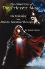 The Chronicle of the Princess Mage: The Beginning and Atlantis: Search for the Crystal by John Lee Marris (Paperback, 2010)