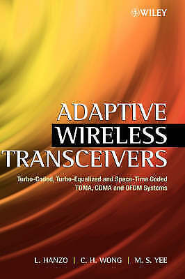 1 of 1 - Adaptive Wireless Transceivers: Turbo-coded, Turbo-equalized and Space-time Code
