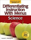 Differentiating Instruction With Menus Science by Westphal Laurie E.
