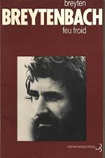 Breyten BREYTENBACH : Feu froid (E.O. Christian Bourgois - 1976)