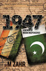 1947: A Memoir of Indian Independence by M. Zahir (Paperback, 2009)
