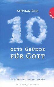 Zehn-gute-Gruende-fuer-Gott-Die-Zehn-Gebote-in-unserer-Ze-Buch-Zustand-gut
