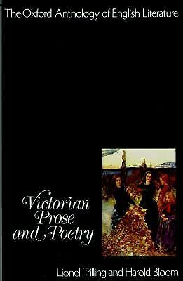 The Oxford Anthology of English Literature: Volume V: Victorian Prose and Poetr