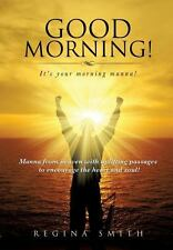 Good Morning! It's Your Morning Manna! by Regina Smith (2014, Paperback)