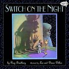 Switch on the Night by Diane Dillon, Leo Dillon, Ray Bradbury (Paperback, 2004)