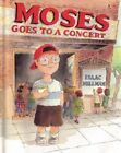 Moses Goes to a Concert by Isaac Millman (Paperback / softback, 2002)