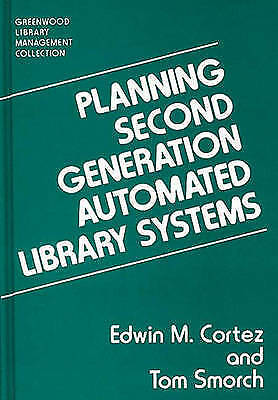 1 of 1 - Planning Second Generation Automated Library Systems (Libraries Unlimited