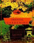 American Garden Guides: Oriental Gardening by Japanese Garden Society Staff, Kate Jerome and Maureen Sanchez (1996, Paperback)