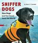 Sniffer Dogs How Dogs (and Their Noses) Save The World Hardcover – 1 Sep 2014