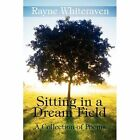 Sitting in a Dream Field 9781451232738 by Rayne Whiteraven Paperback