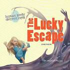 The Lucky Escape: An Imaginative Journey Through the Digestive System by Dr Heather Manley (Paperback / softback, 2011)