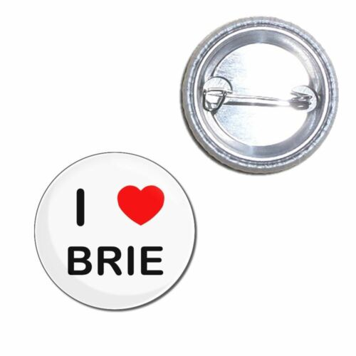 Choice 25mm//55mm//77mm Novelty Fun BadgeBeast I Love Brie Button Badge