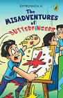 The Misadventures of Butterfingers: Vol. 1 by A. Khyrunnisa (Paperback, 2016)